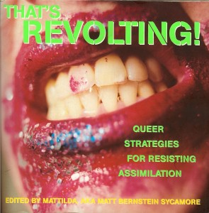 That's Revolting! Queer Strategies for Resisting Assimilation (Soft Skull Press)
